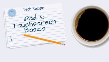 iPad and Touchscreen Basics