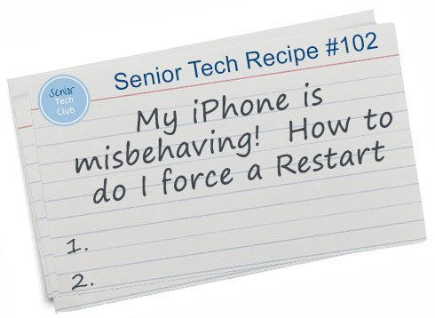 My iPhone is misbehaving!  How do I Force Restart my iPhone