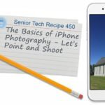 The Basics of iPhone Photography - Let's Point and Shoot