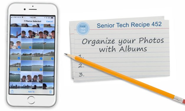 Senior Tech Tuesday #15 – Organize your Photos with Albums