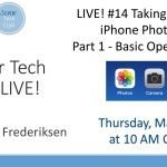 LIVE! #14 - Taking Better iPhone Photos  - Part 1  Camera Basics