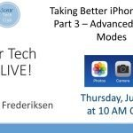 LIVE! #16 - Taking Better iPhone Photos  - Part 3 Get Creative with Advanced Modes