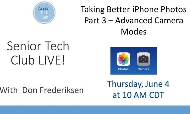 LIVE! #16 – Taking Better iPhone Photos  – Part 3 Get Creative with Advanced Modes